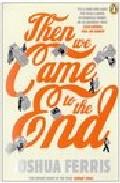 Then We Came To The End por Joshua Ferris epub