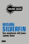 Mision Silverfin: Las Aventuras Del Joven James Bond por Charlie Higson epub