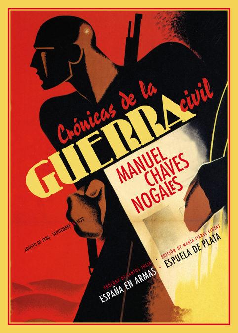 cronicas de la guerra civil: agosto de 1936-septiembre de 1939-manuel chaves nogales-9788415177302
