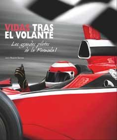 Vidas Tras El Volante: Los Grandes Pilotos De La Formula 1 por Roberto Gurian