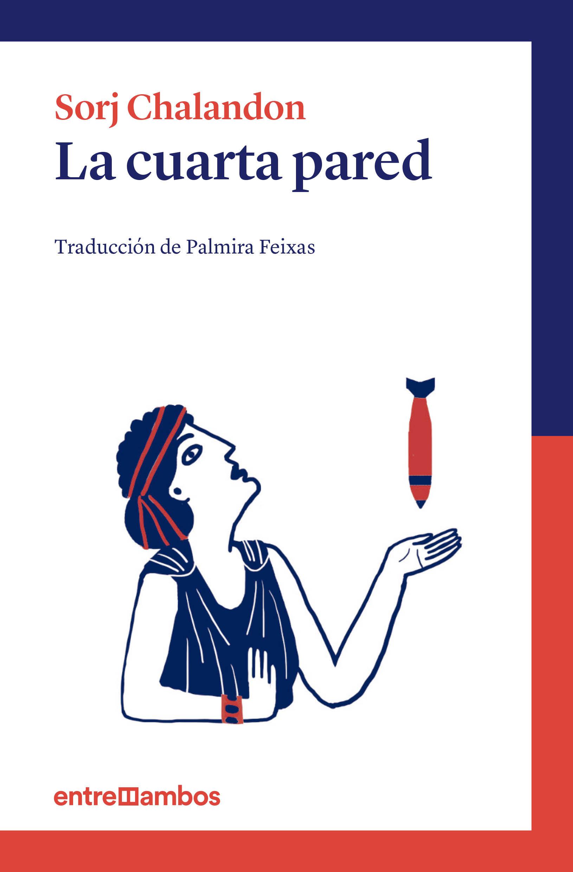 LA CUARTA PARED | SORJ CHALANDON | Comprar libro 9788416379002
