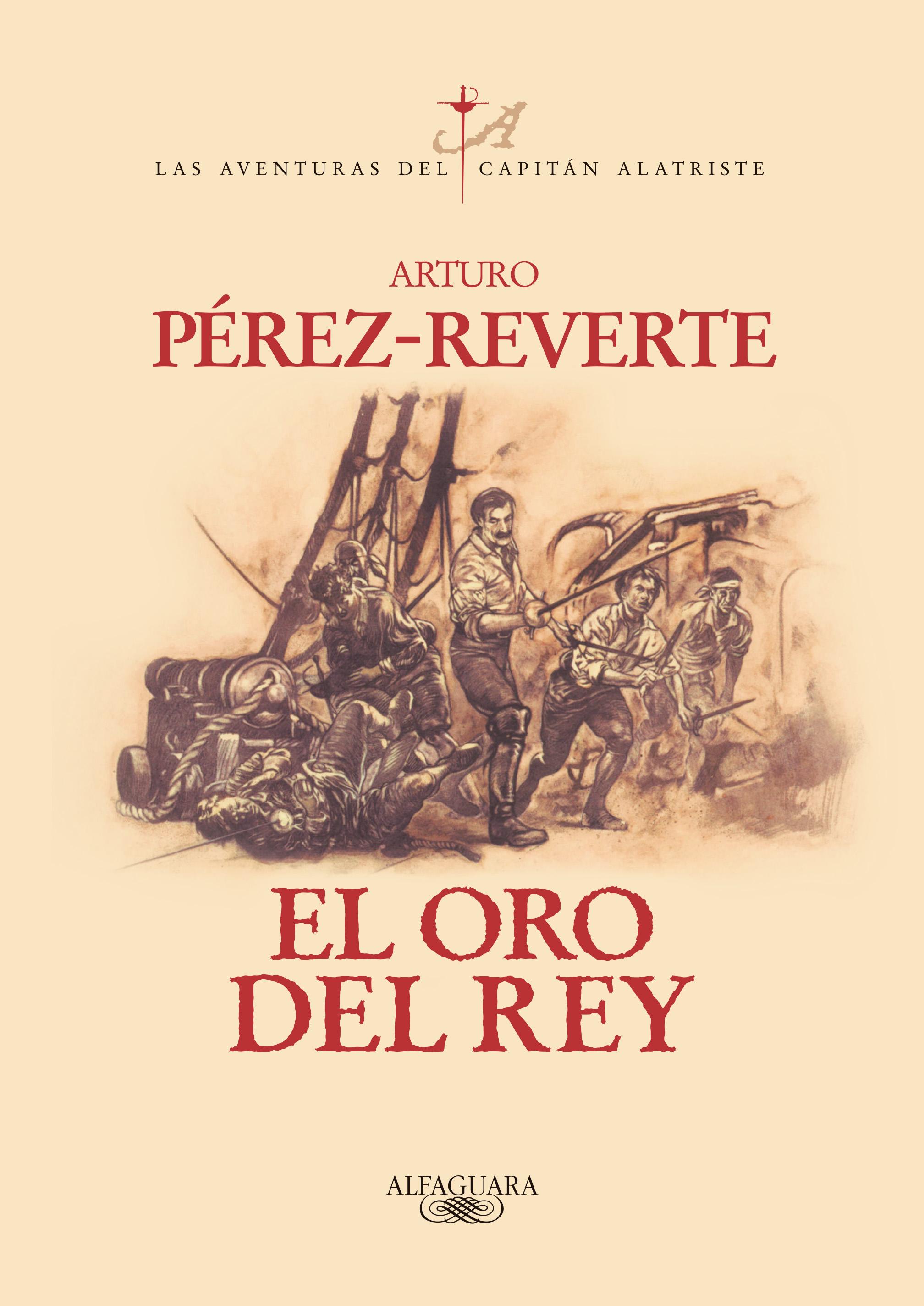 el oro del rey (serie capitan alatriste 4)-arturo perez-reverte-9788420442402
