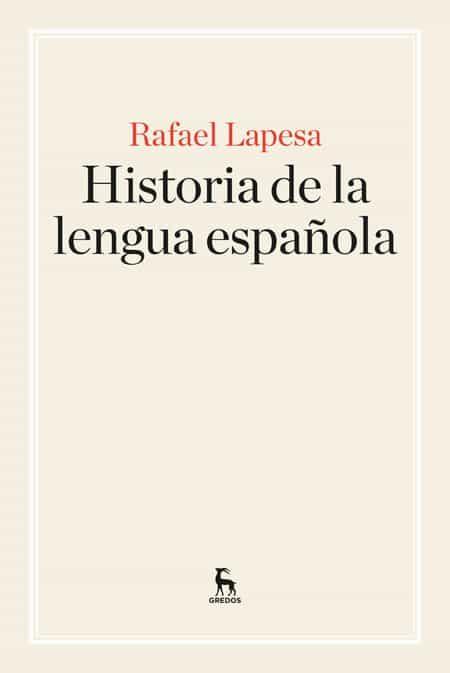 Historia De La Lengua Española por Rafael Lapesa