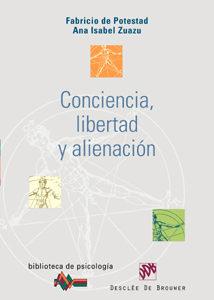 Conciencia, Libertad Y Alienacion por Fabricio De Potestad;                                                                                    Ana Isabel Zuazu epub