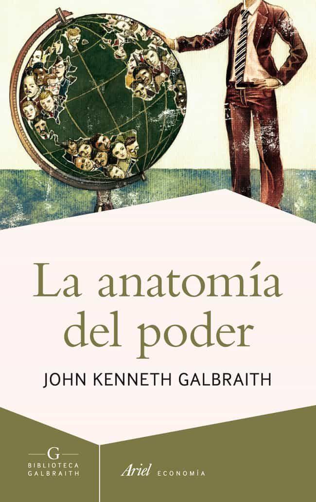 LA ANATOMIA DEL PODER | JOHN KENNETEH GALBRAITH | Comprar libro ...