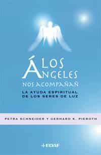 Los Angeles Nos Acompañan: La Ayuda Espiritual De Los Seres por Petra Schneider epub