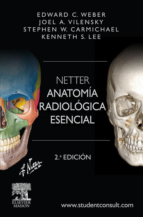 NETTER. ANATOMÍA RADIOLÓGICA ESENCIAL + STUDENTCONSULT EBOOK | E. C. ...