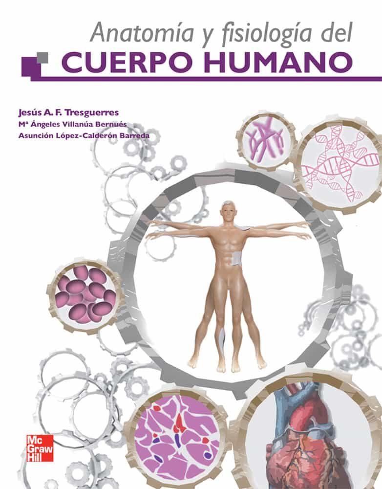 ANATOMIA Y FISIOLOGIA DEL CUERPO HUMANO | J. A. F. TRESGUERRES ...
