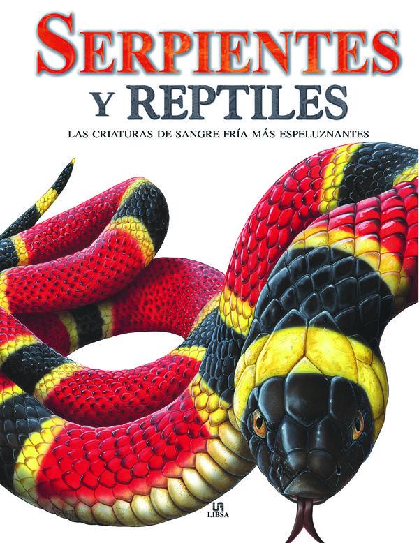 Serpientes Y Reptiles: Las Criaturas De Sangre Fria Mas Espeluzna Ntes por Susan Barraclough epub