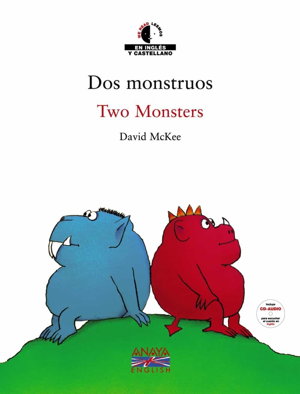 Dos Monstruos = Two Monsters (ed. Bilingüe Español-ingles) (inclu Ye Audio-cd) por David Mckee