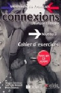 Connexions (nivel 3): Cahier D Exercices (incluye Audio Cd) por Vv.aa. epub