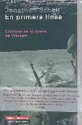 En Primera Linea: Cronica De La Guerra De Vietnam por Jonathan Schell