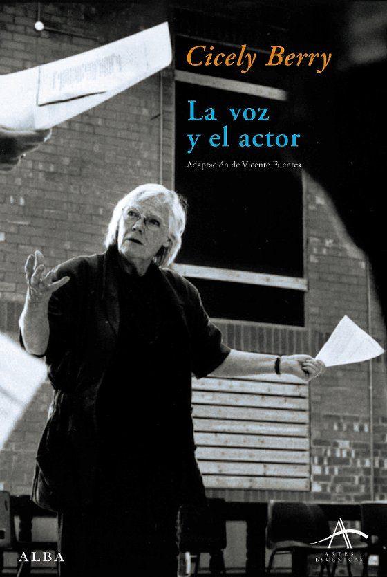 La Voz Y El Actor por Cicely Berry