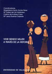 Vivir Siendo Mujer A Traves De La Historia por Magdalena Et Al. Santo Tomas Perez Gratis