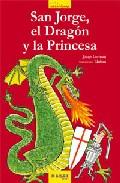 San Jorge, El Dragon Y La Princesa por Vv.aa.