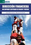 Direccion Financiera: Un Enfoque Centrado En Valor Y Riesgo por Pablo De Llano Monelos epub