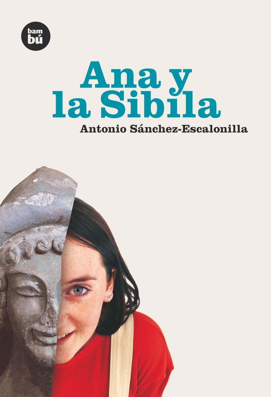 ana y la sibila-antonio sanchez-escalonilla-9788493482602