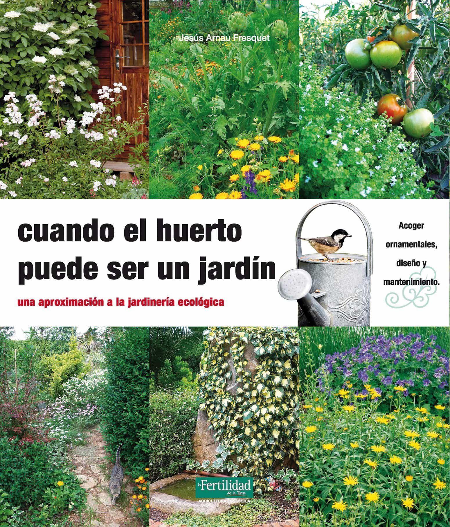 Cuando El Huerto Puede Ser Un Jardin Una Aproximacion A La Jardi  ~ Como Hacer Una Huerta Ecologica