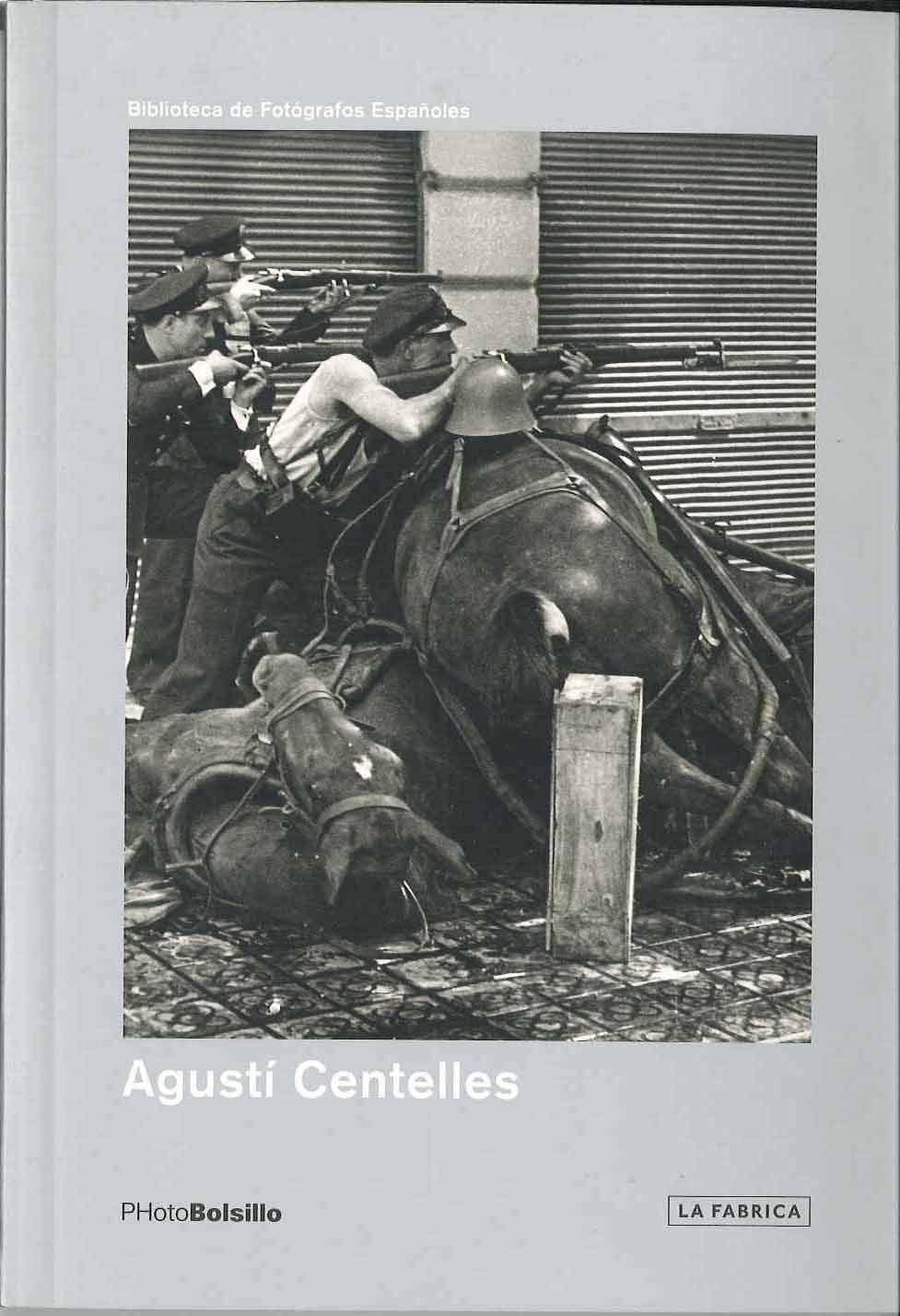 Agusti Centelles (photobolsillo) (3ª Reed.) por Agusti Centelles