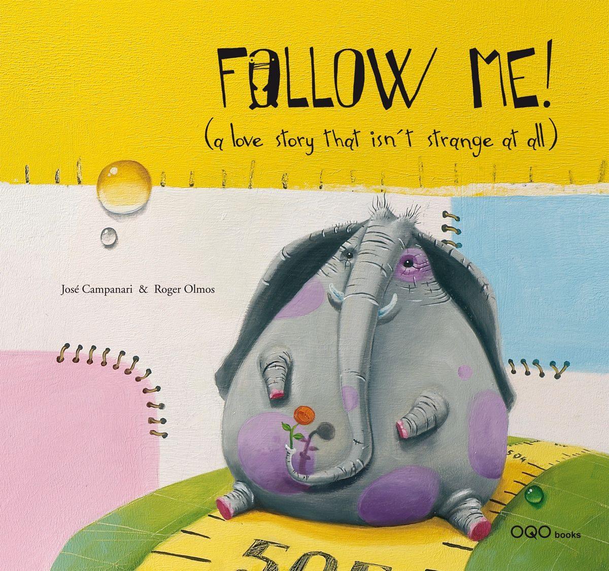 Follow Me!: A Love Story That Isn T Strange At All por Jose Campanari epub