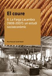 El Coure Ii: La Farga Lacambra (1808-2007): Un Estudi Socioeconom Ic por Jordi Nadal;                                                                                    Pere Pascual
