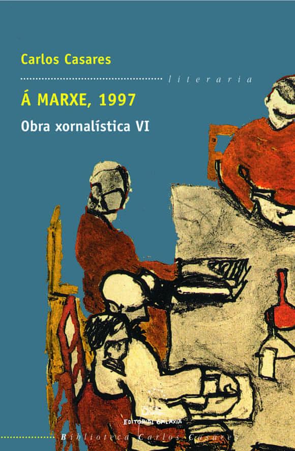 A Marxe, 1997 Obra Xornalistica Vi por Carlos Casares epub