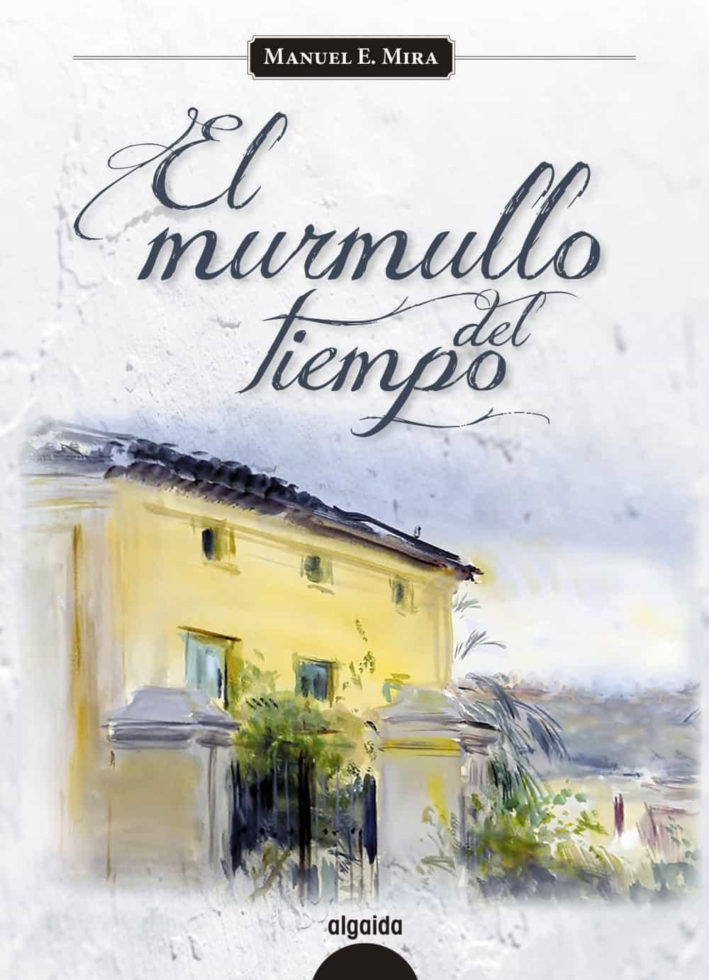 El Murmullo Del Tiempo por Manuel E. Mira