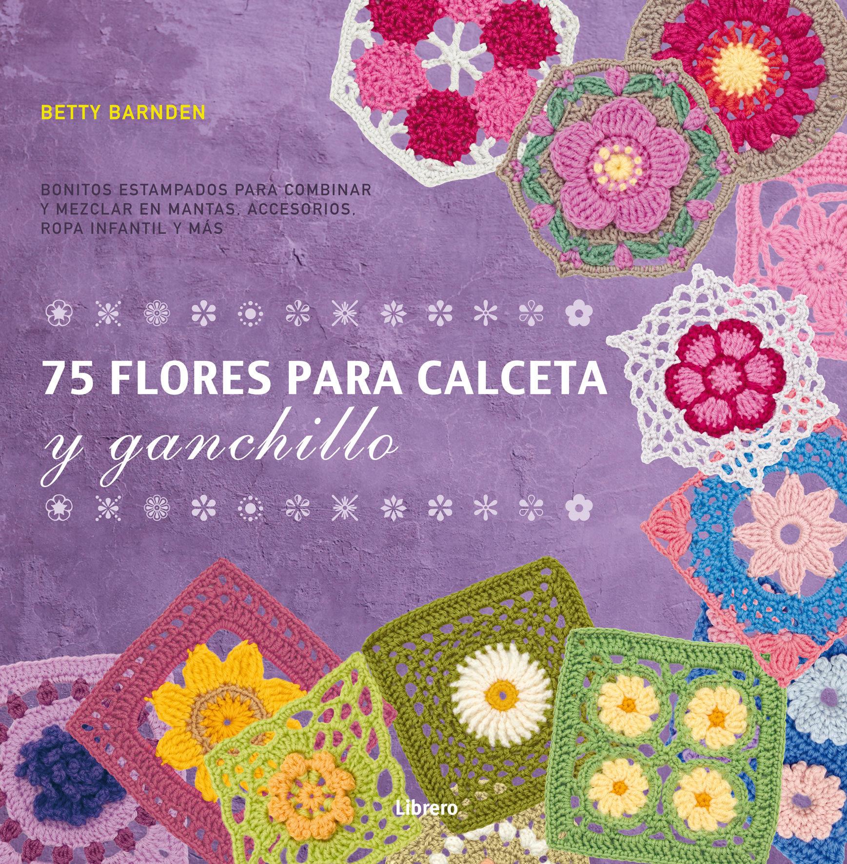 75 CUADROS FLORALES PARA CALCETA Y GANCHILLO | BETTY BARDEN ...