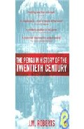The Penguin History Of The Twentieth Century: The History Of The World, 1901 To The Present por J.m. Roberts epub