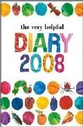 The Very Helpful Diary 2008 por Eric Carle