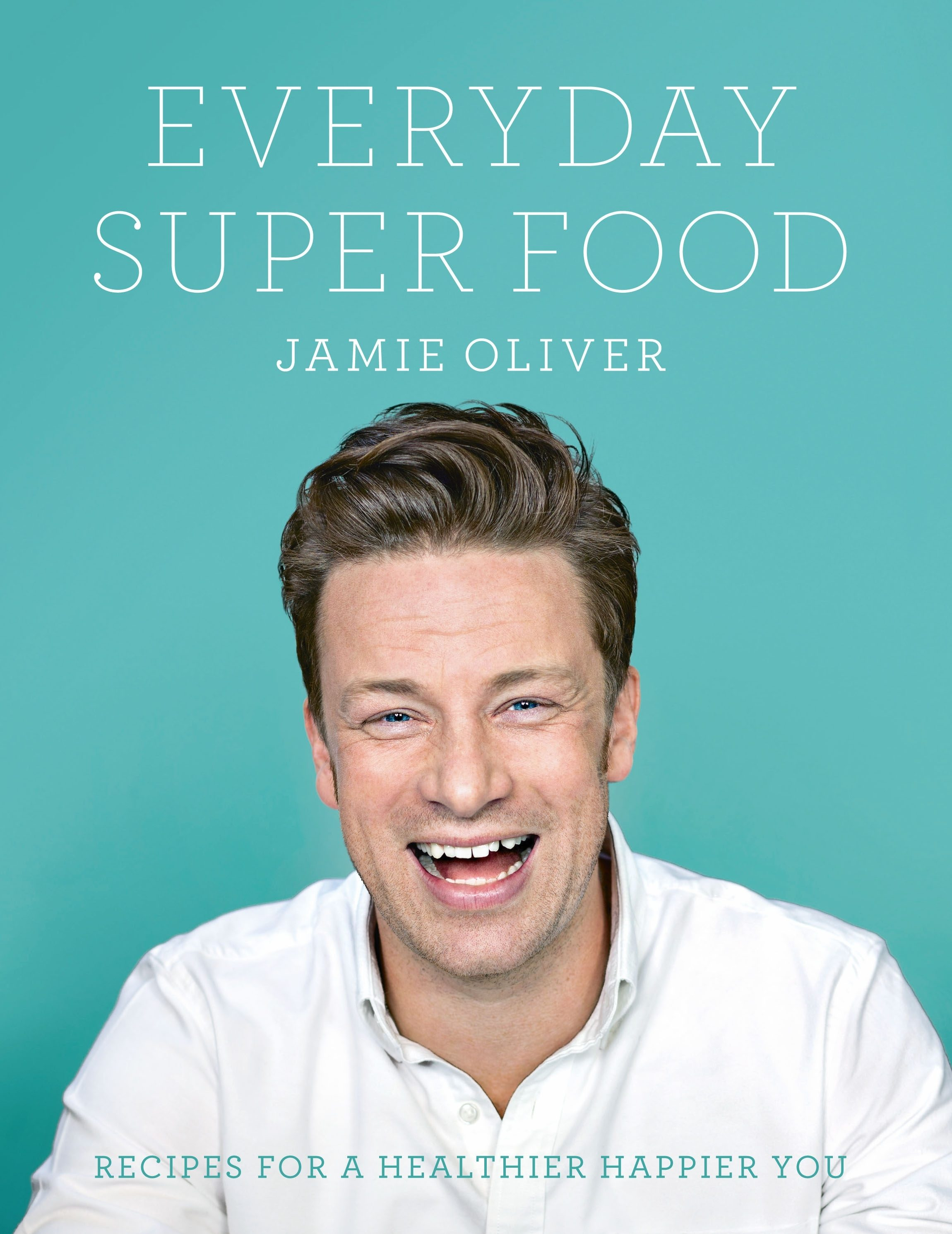 Everyday super food ebook jamie oliver descargar libro pdf o everyday super food ebook jamie oliver 9780718187712 forumfinder Image collections