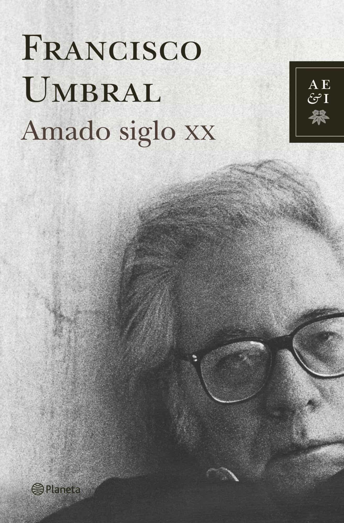 Amado Siglo Xx por Francisco Umbral epub