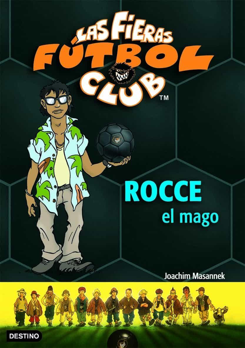 Las Fieras Futbol Club 12: Rocce El Mago por Joachim Masannek