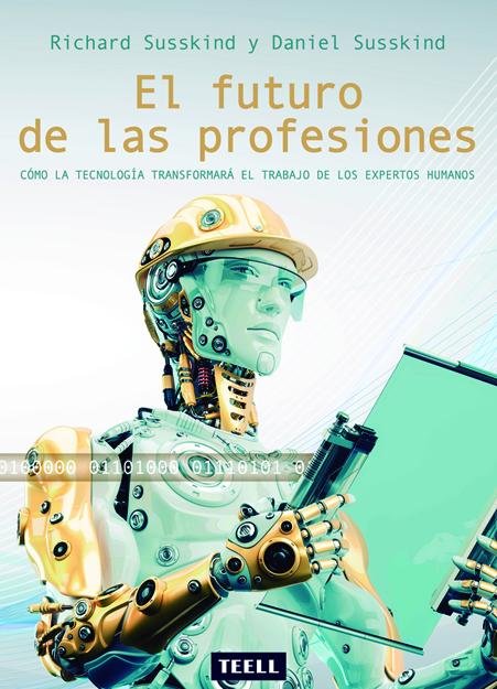 El Futuro De Las Profesiones por Richard Susskind