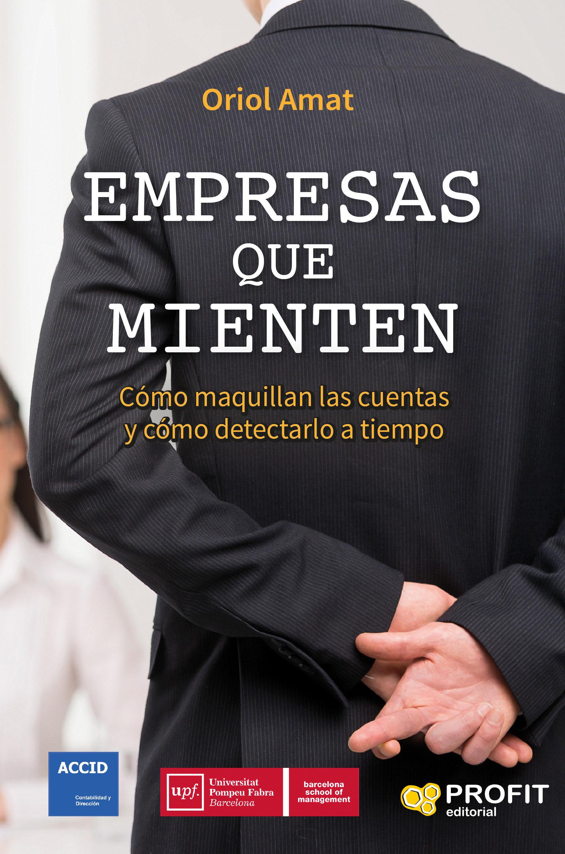 Empresas Que Mienten   por Oriol Amat