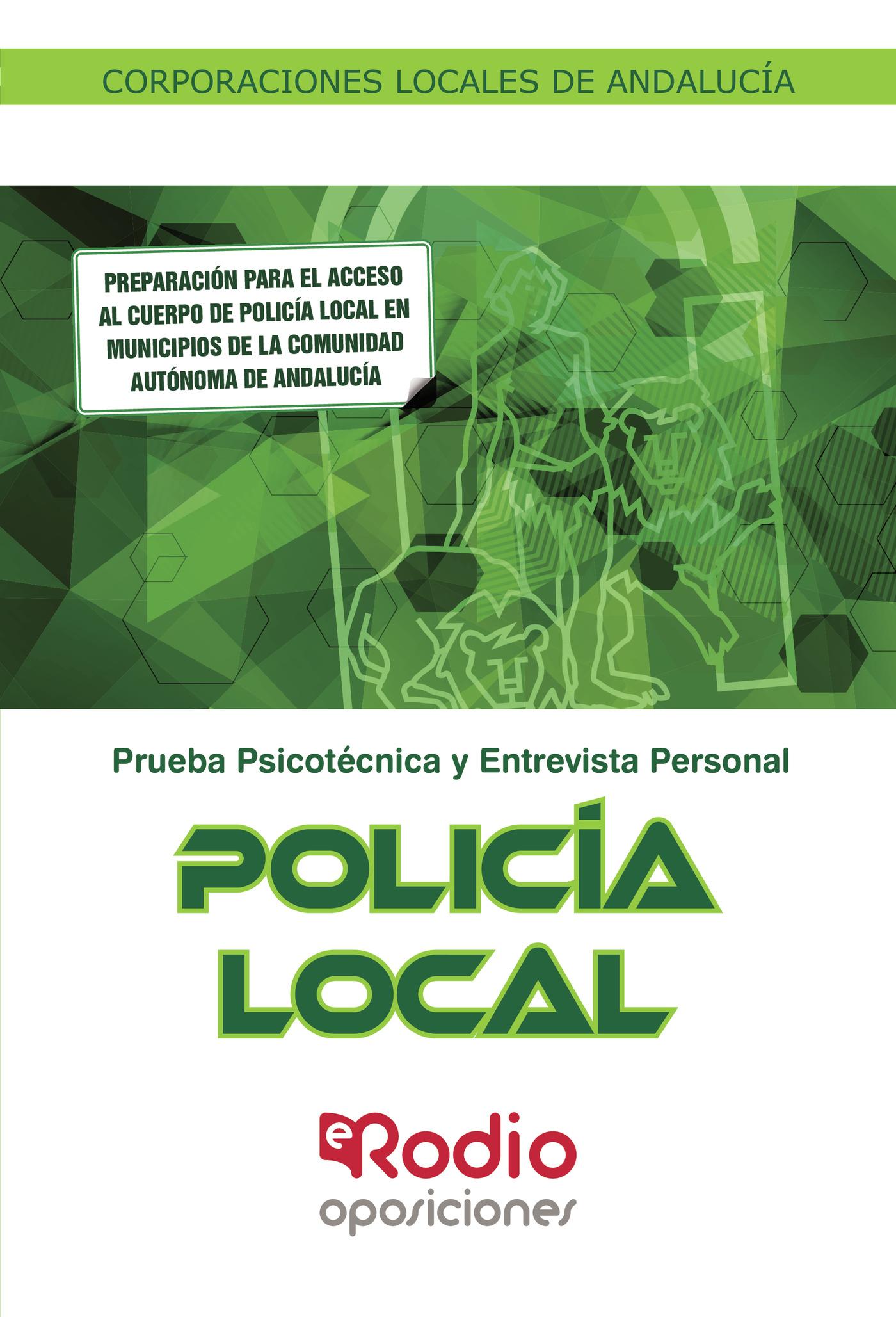 policía local. corporaciones locales de andalucía. psicotécnico y entrevista personal.-9788416963812