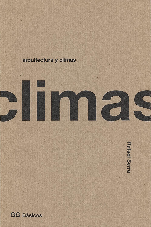 Arquitectura Y Climas   por Rafael Serra