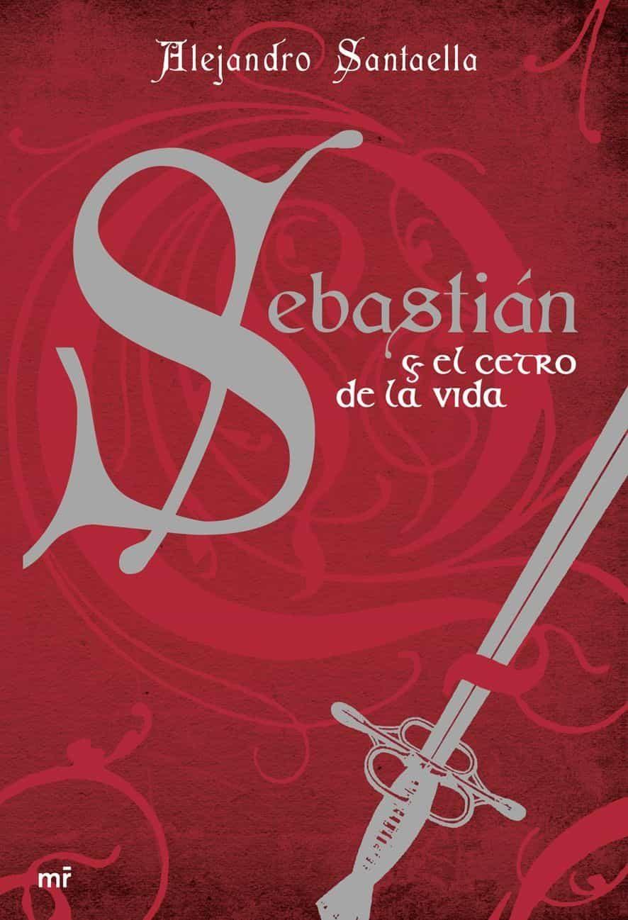 Sebastian Y El Cetro De La Vida por Alejandro Santaella