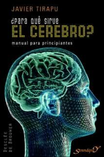 Para qu sirve el cerebro ebook javier tirapu ustarroz chale un vistazo para qu sirve el cerebro ebook javier tirapu ustarroz 9788433033512 fandeluxe Image collections