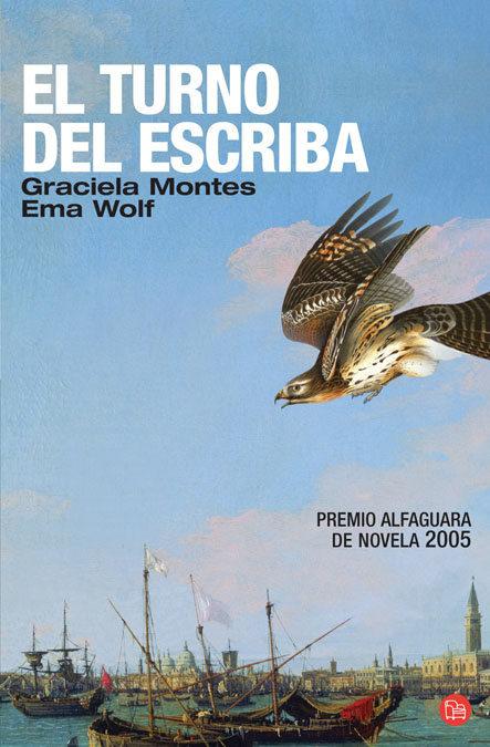 El Turno Del Escriba (premio Alfaguara De Novela 2005) por Graciela Montes;                                                                                    Ema Wolf epub