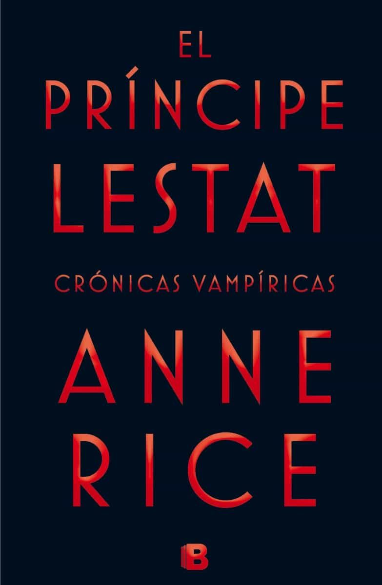 El Príncipe Lestat (crónicas Vampíricas Xi) por Anne Rice