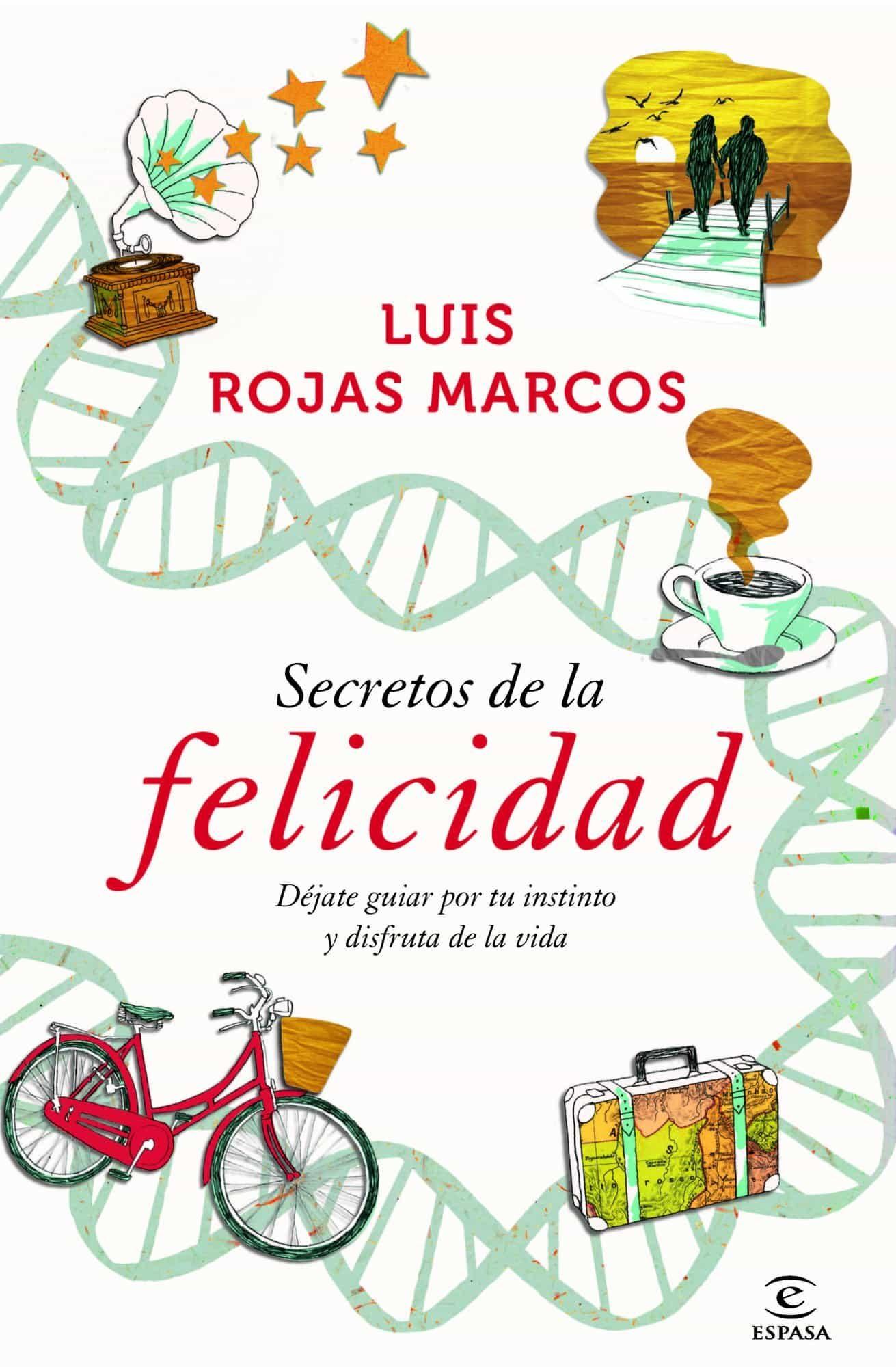 PE) LOS SECRETOS DE LA FELICIDAD   LUIS ROJAS MARCOS   Comprar libro ...