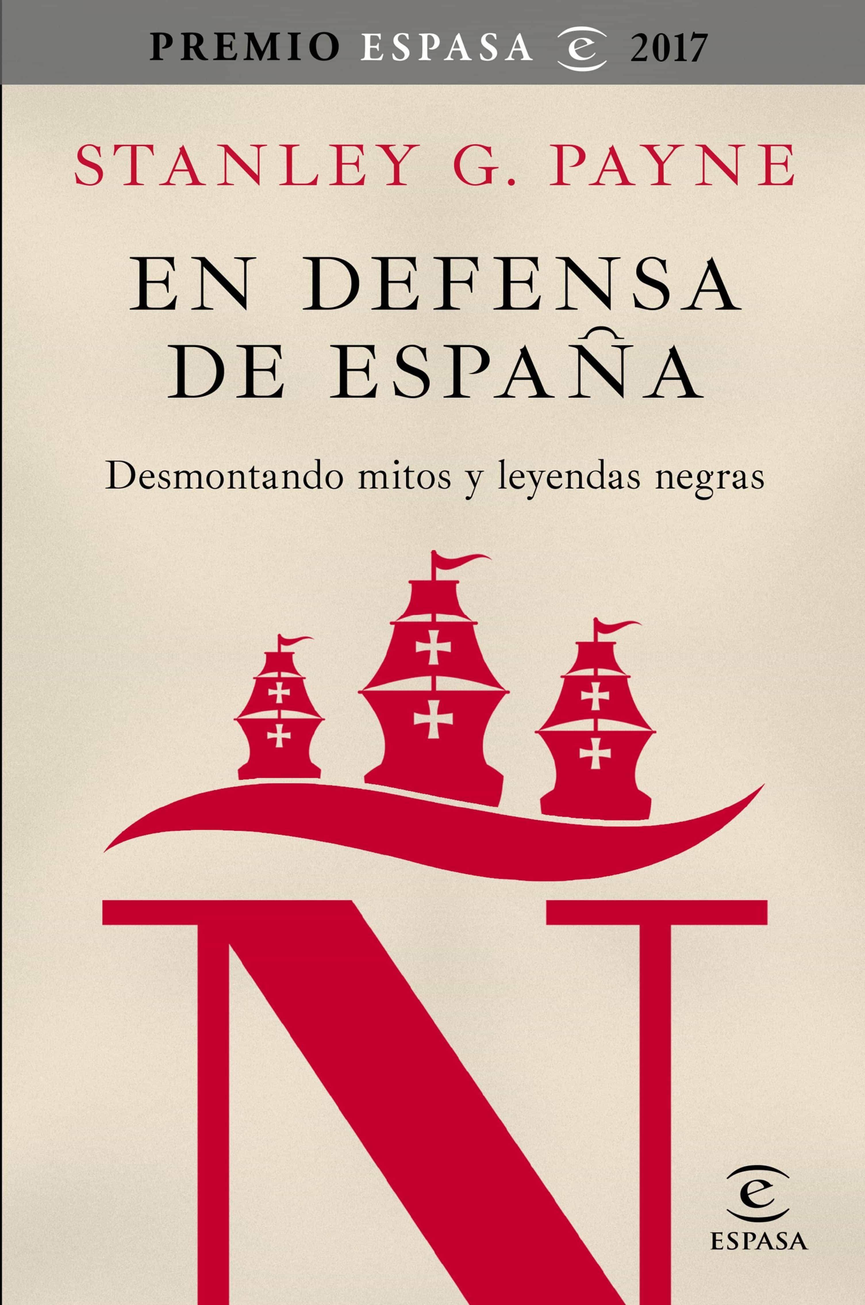 En Defensa De España: Desmontando Mitos Y Leyendas Negras   por Stanley G. Payne