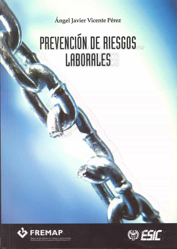 Prevencion De Riesgos Laborales por Angel Javier Vicente Perez epub