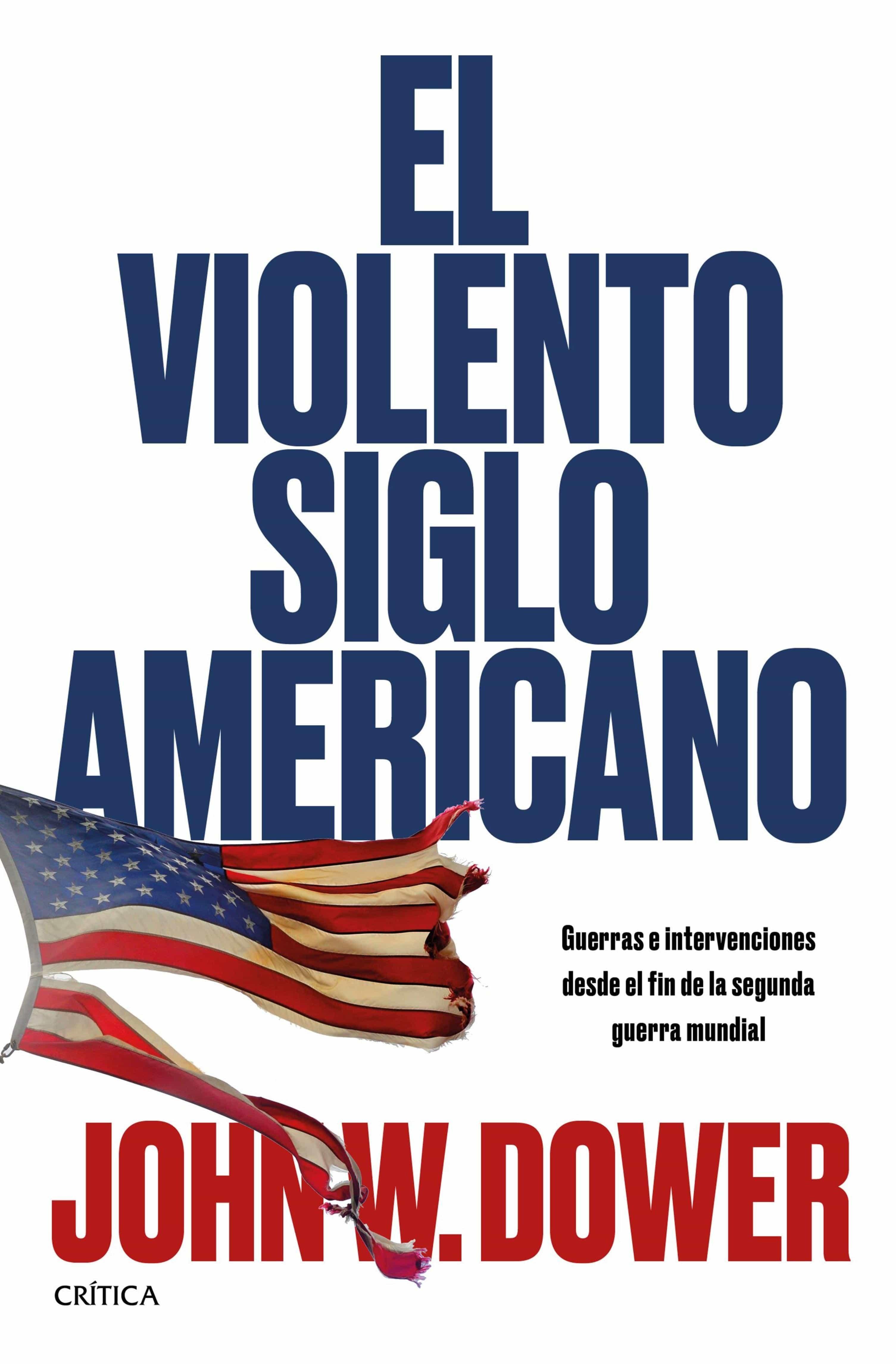 El Violento Siglo Americano   por John W. Dower
