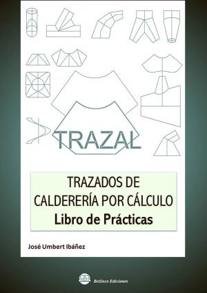 trazal. trazados de caldereria por calculo- libro de practicas-jose umbert ibañez-9788492970612