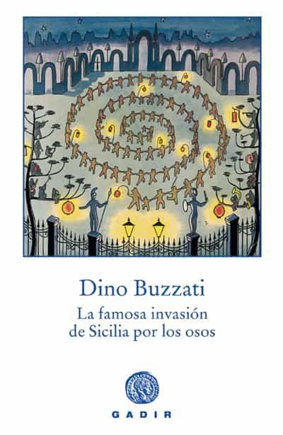 La Famosa Invasion De Sicilia Por Los Osos por Dino Buzzati