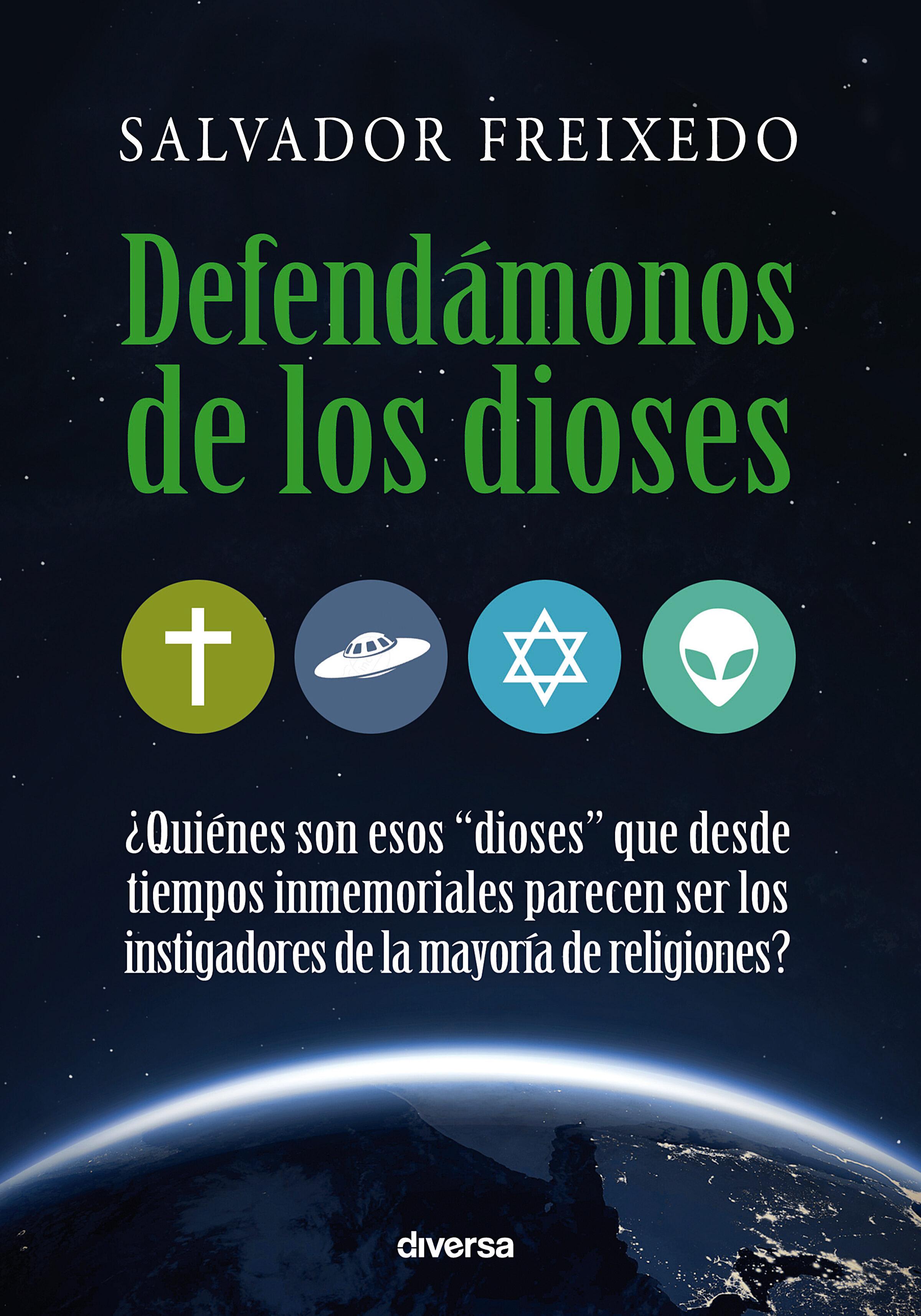 Defendámonos De Los Dioses   por Salvador Freixedo
