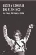 Luces Y Sombras Del Flamenco por Jose Manuel Caballero Bonald Gratis