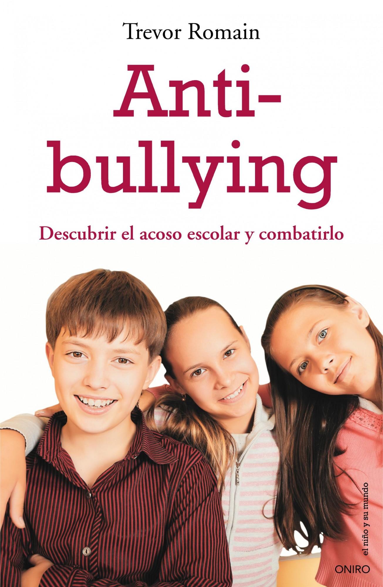 Anti-bullying: Descubrir El Acoso Escolar Y Combatirlo por Trevor Romain epub